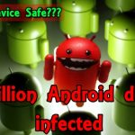 Malicious Software Puts About 10 Million Android Devices At Risk. See How To Identify And kill It Here