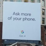 Billboard Ad Suggests Google's Pixel 2, Pixel 2 XL Could Launch On October 4th